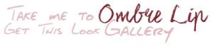Ombre Lip Gallery